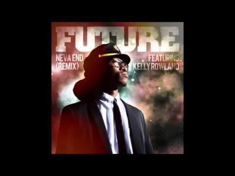 Future - Neva End (Extended Remix) (feat. Kelly Rowland)