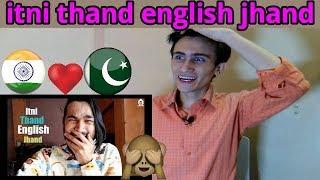pakistani react to BB Ki Vines- | Itni Thand English Jhand reaction