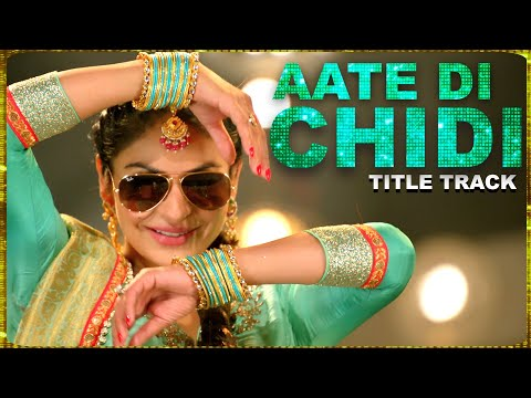 Aate Di Chidi Title Song- Neeru Bajwa , Amrit Maan | Mankirat Pannu | New Punjabi Songs 2018