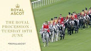 The Royal Procession Tuesday 19th June | Royal Ascot 2019