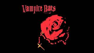THE VAMPIRE BATS - INDIAN BURIAL GROUND
