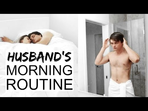 MY HUSBAND'S MORNING ROUTINE