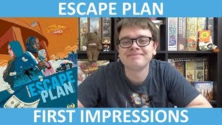 Escape Plan - First Impressions - slickerdrips