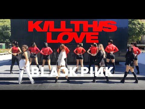 [KPOP IN PUBLIC CHALLENGE ARGENTINA] BLACKPINK - Kill This Love Dance Cover By DARK RAINBOW