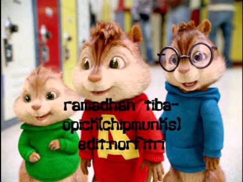 ramadhan tiba- opick(chipmunks)