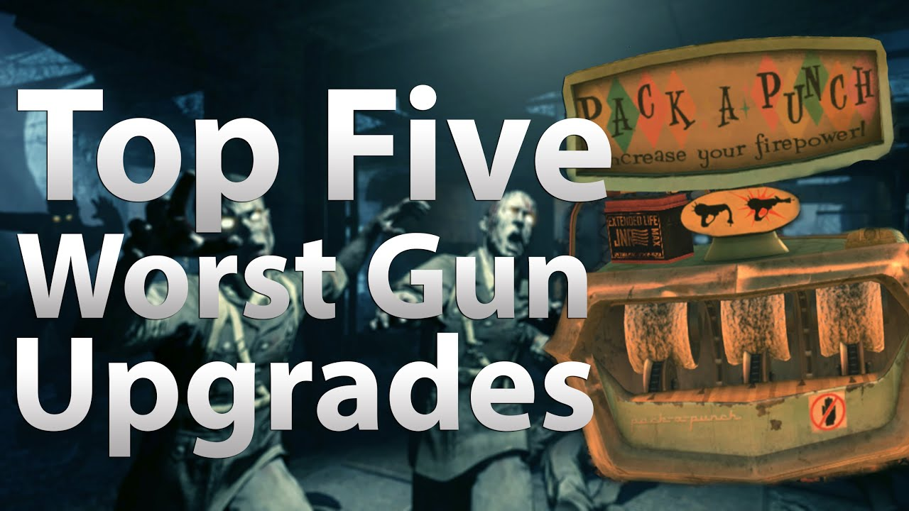Top 5 Worst Guns To Pack A Punch In 39 Call Of Duty Zombies