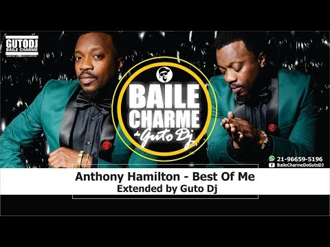 Anthony Hamilton - Best of Me (Extended by GUTO DJ)