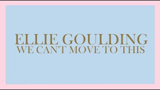 Ellie Goulding - We Can't Move To This (Audio)