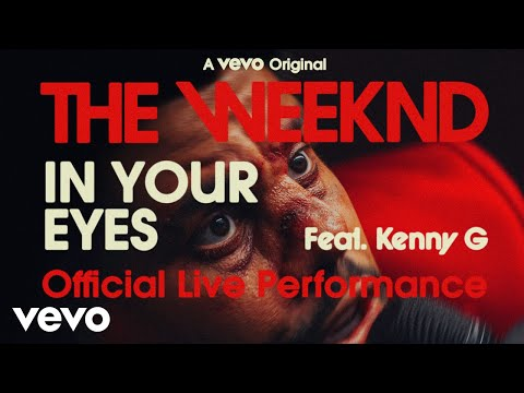 The Weeknd – In Your Eyes ft. Kenny G (Official Live Performance)   Vevo