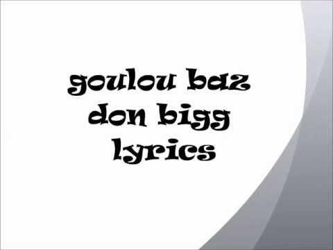 don bigg goulou baz lyrics