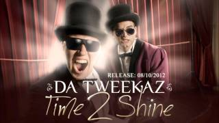 Da Tweekaz - Time 2 Shine [Album Edit]