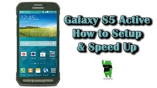 how to Setup & Speed Galaxy S5 Active
