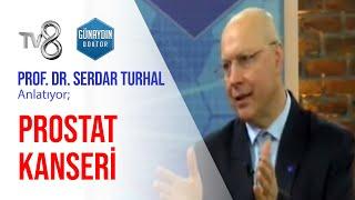 Prof. Dr. Serdar Turhal – Prostat Kanseri  TV8 – Günaydın Doktor.mp3