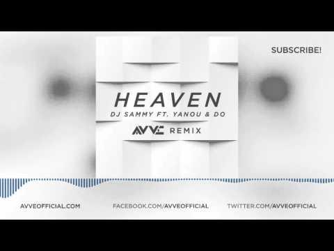 DJ Sammy ft. Yanou & Do - Heaven ( AVVE Remix ) FREE DOWNLOAD