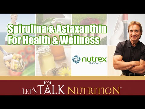 Let's Talk Nutrition: Spirulina & Astaxanthin For Health & Wellness