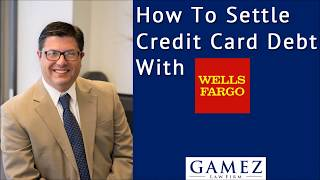How To Settle Credit Card Debt With Wells Fargo