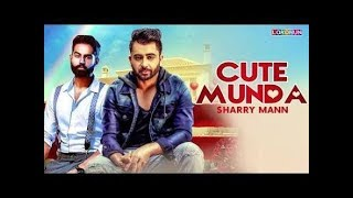 Cute munda sing / sharry maan/ video song