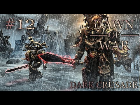 Dawn of War - Dark Crusade. Part 12 - Defeating Space Marines. Chaos Space Marines. (Hard)