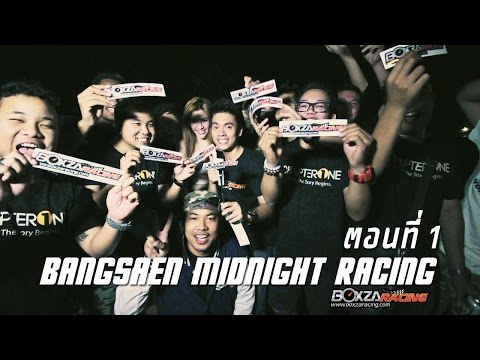 Midnight Bangsaen By Boxzaracing.com ep1/2