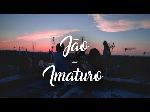 Jão - Imaturo (Letra)