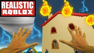 Realistic Roblox - SURVIVE THE NATURAL DISASTERS IN ROBLOX !