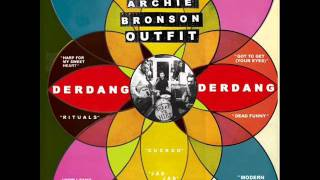 Archie Bronson Outfit - Got To Get (Your Eyes)