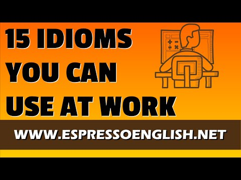 15 Idiomatic Expressions You Can Use at Work
