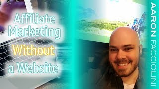 How to do Affiliate Marketing Without a Website - 3 Best Strategies Shown in Under 4 minutes!