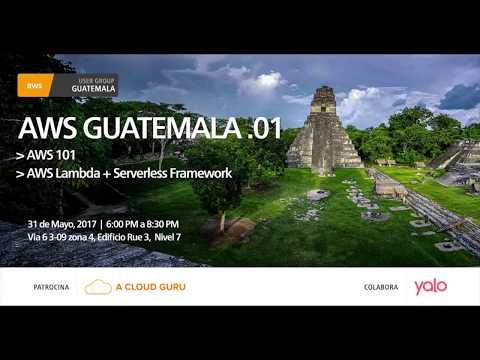 AWS UserGroup Guatemala - Meetup #1