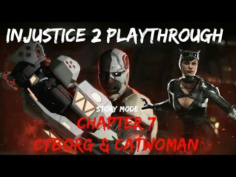 Injustice 2 Story Playthrough! - Chapter 7: Breaking and Entering - Cyborg/Catwoman
