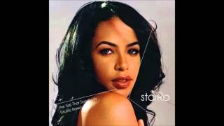 Aaliyah - Are You That Somebody (StarRo Remix)