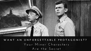 Want an Unforgettable Protagonist? Your Minor Characters Are the Secret