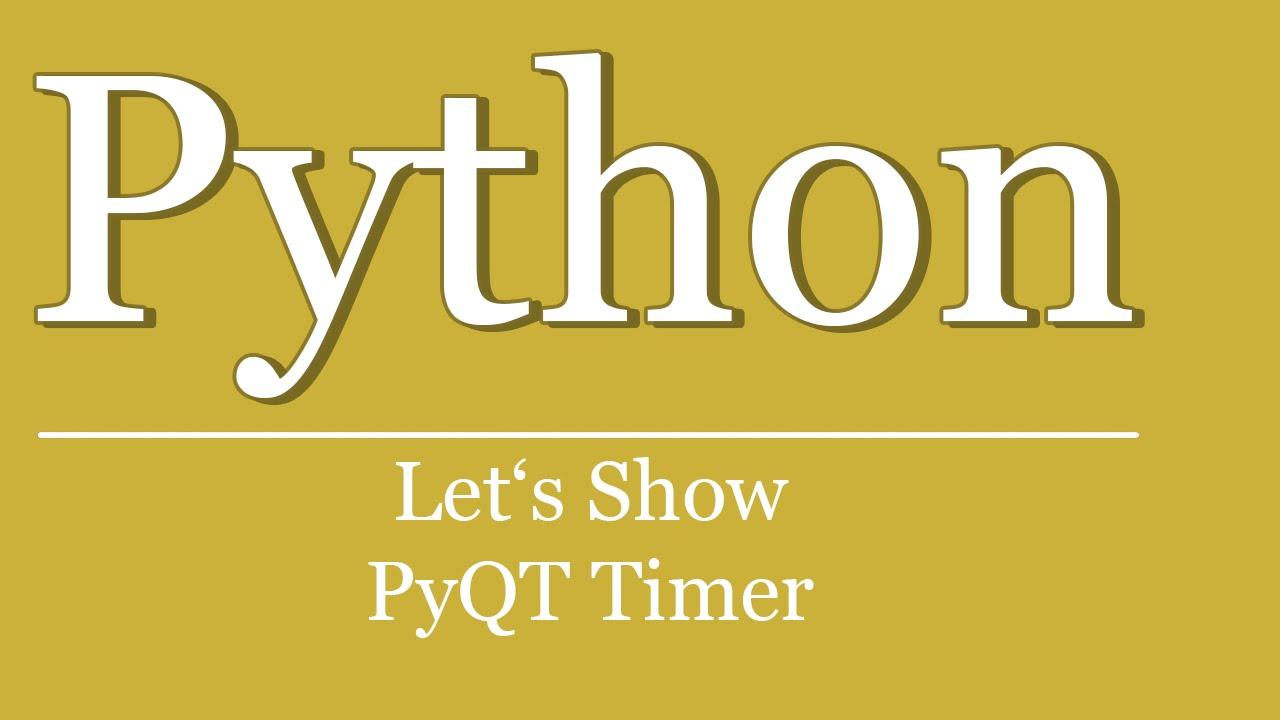 Let's Show #64 - PyQt Timer   python tutorial gui   timer tutorial