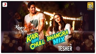 Download Hindi Video Songs - Kar Gayi Chull (Bhangra Mix) | Sidharth | Alia | Fawad | Badshah | Amaal | Fazilpuria | Tesher