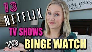 13 MUST WATCH NETFLIX TV SHOWS-TV SHOWS TO BINGE WATCH 2019