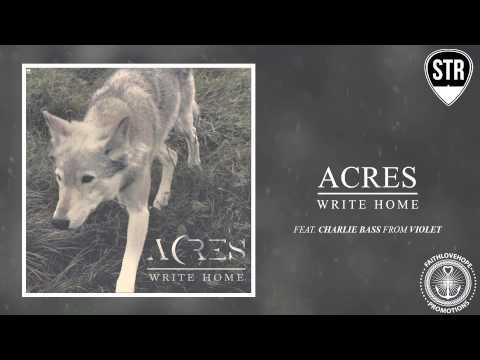 (+) Acres - Write Home ( Lyrics)
