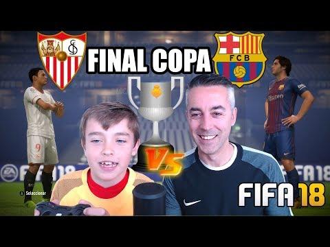FINAL COPA DEL REY SEVILLA VS FC BARCELONA - FIFA 18