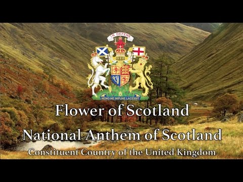 National Anthem: Scotland - Flower of Scotland (Constituent Country of the United Kingdom)