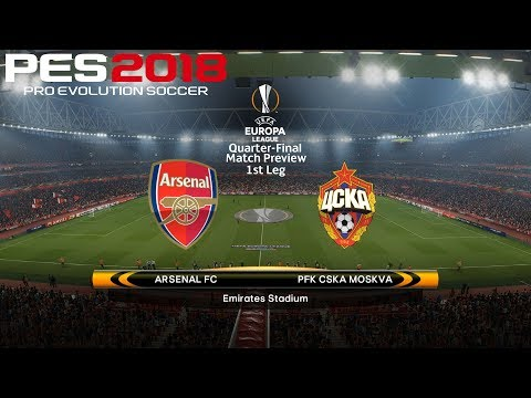 PES 2018 (PC) Arsenal v CSKA Moscow | UEFA EUROPA LEAGUE QUARTER-FINAL | 5/4/2018 | 1080P 60FPS