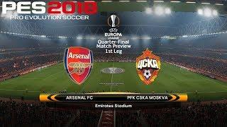 PES 2018 (PC) Arsenal v CSKA Moscow | UEFA EUROPA LEAGUE QUARTER-FINAL | 5/4/2018 | 1080P 60FPS