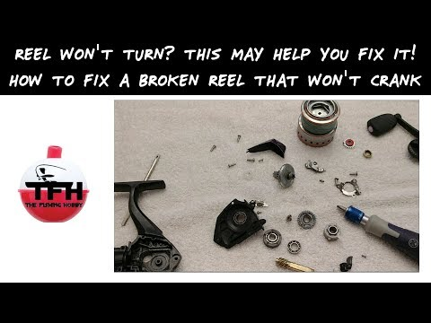 Reel Won't Turn? How To Fix A Broken Reel That Won't Crank
