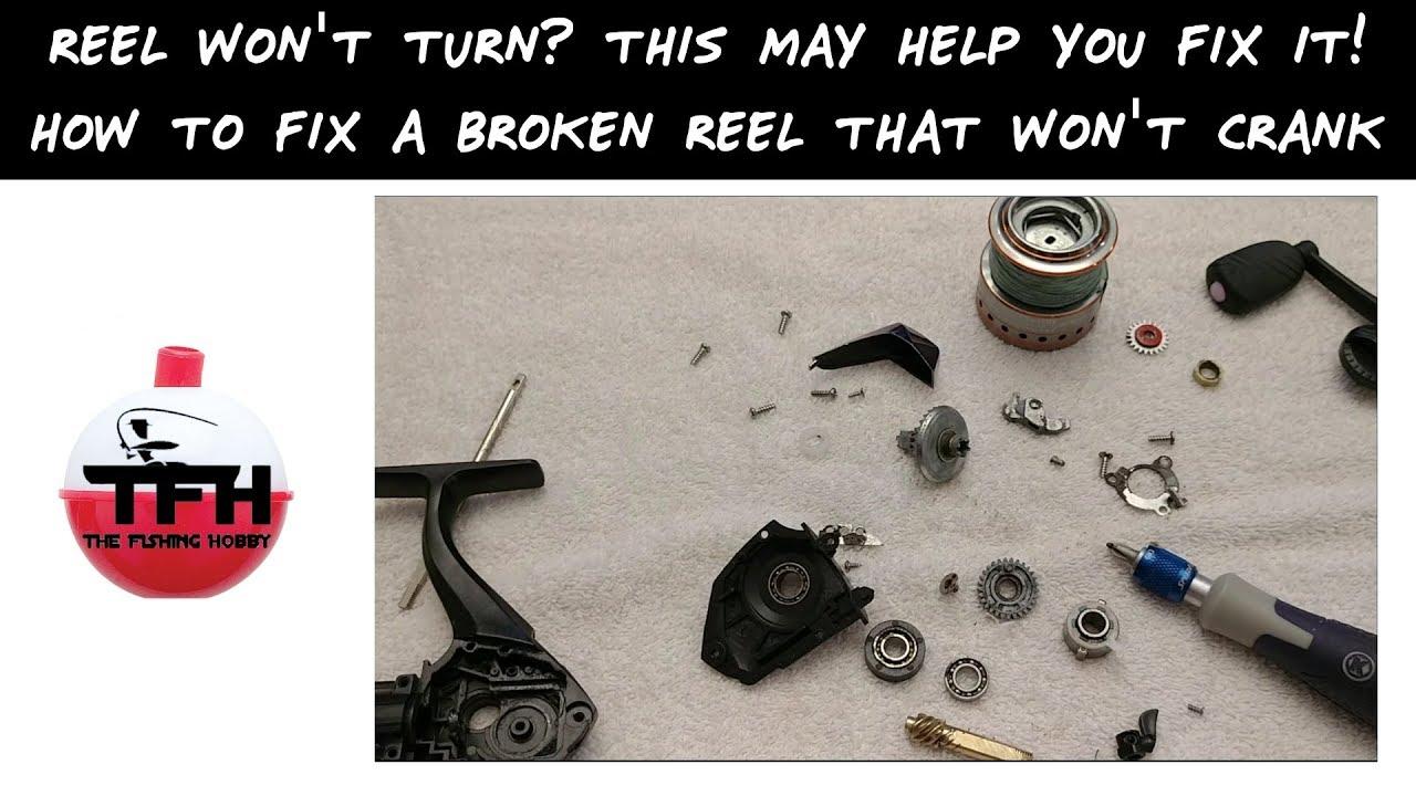 Reel Won't Turn? How To Fix A Broken Reel That Won't Crank