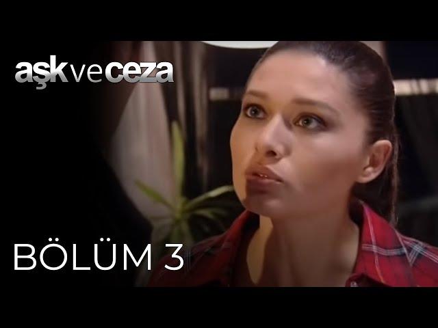 Aşk ve Ceza > Episode 3