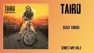 Taïro - Bad Mind