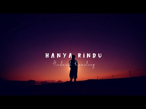 Andmesh Kamaleng - Hanya Rindu (Lyric)
