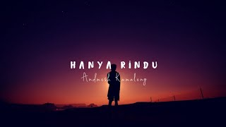 Andmesh Kamaleng - Hanya Rindu (Lyrics)