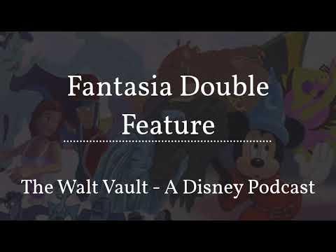 Fantasia Double Feature Review | The Walt Vault - A Disney Podcast |