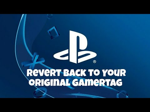 How To Revert Back To Your Original Ps4 Gamertag!