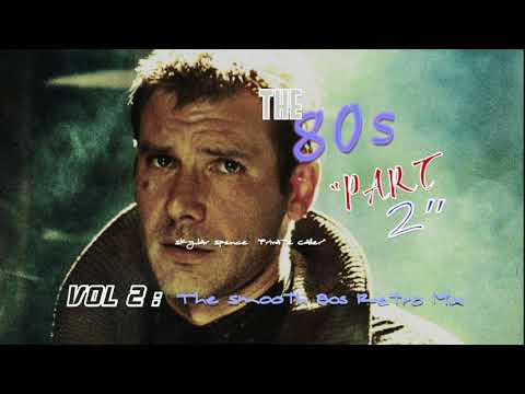 """The 80s """"Part 2"""" -  [Vol 2:  The smooth 80s retro mix]"""