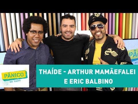 Thaíde, Arthur MamãeFalei e Eric Balbino  Pânico  281117